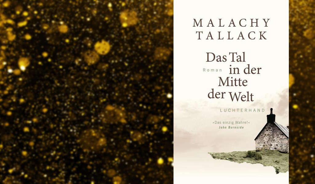 Malachy Tallack: Das Tal in der Mitte der Welt