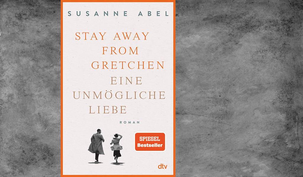 Susanne Abel: Stay Away From Gretchen